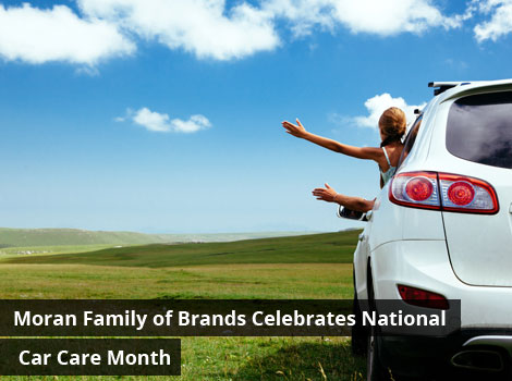 Moran Family of Brands Celebrates National Car Care Month